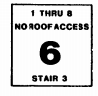 Stairwell sign showing the sixth floor of stairwell number 3, this stiarwell serves floors 1 through 8, and has no roof access